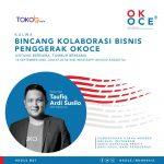 Bincang Kolaborasi Bisnis Penggerak OK OCE Bersama TokoIG.com