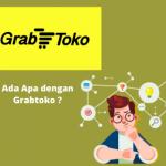 Ada Apa dengan GrabToko ?